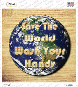 Save the World Wash Your Hands Wholesale Novelty Square Sticker Decal