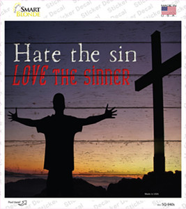 Hate Sin Love the Sinner Wholesale Novelty Square Sticker Decal