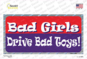 Bad Girls Drive Bad Toys Wholesale Novelty Sticker Decal
