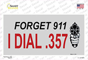 Forget 911 I Dial .357 Wholesale Novelty Sticker Decal