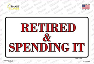 Retired And Spending It Wholesale Novelty Sticker Decal