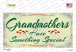 Grandmothers Something Special Wholesale Novelty Sticker Decal