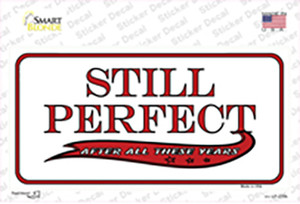 Still Perfect Wholesale Novelty Sticker Decal