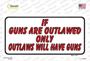 If Guns Are Outlawed Wholesale Novelty Sticker Decal