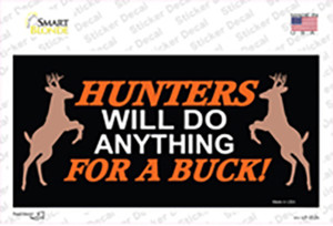 Hunters Will Do Anything Wholesale Novelty Sticker Decal
