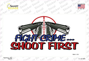 Fight Crime Shoot First Wholesale Novelty Sticker Decal