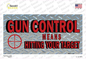 Gun Control Hit Your Target Wholesale Novelty Sticker Decal