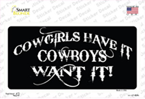 Cowgirls Have It Wholesale Novelty Sticker Decal