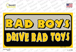 Bad Boys Drive Bad Toys Wholesale Novelty Sticker Decal