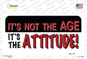 Not Age It Is Attitude Wholesale Novelty Sticker Decal