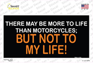 More To Life Than Motorcycles Wholesale Novelty Sticker Decal