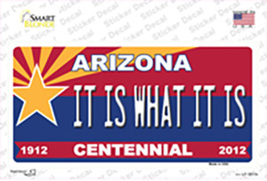 Arizona Centennial It Is What It Is Wholesale Novelty Sticker Decal