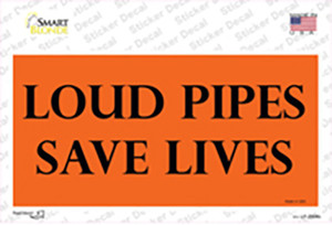 Loud Pipes Save Lives Wholesale Novelty Sticker Decal