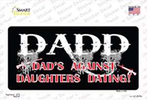 Dads Against Daughters Dating Wholesale Novelty Sticker Decal