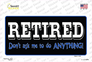 Retired Dont Ask Wholesale Novelty Sticker Decal