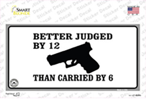 Judged By 12 Carried By 6 Wholesale Novelty Sticker Decal