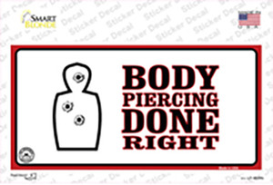 Body Piercing Done Right Wholesale Novelty Sticker Decal