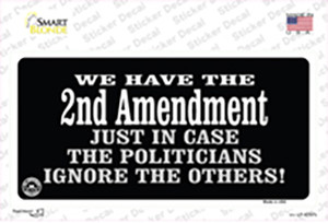 2nd Amendment In Case Politicians Ignore Wholesale Novelty Sticker Decal