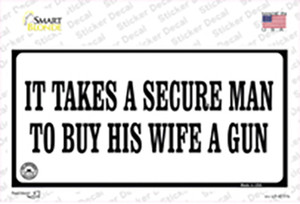 It Takes A Secure Man Wholesale Novelty Sticker Decal