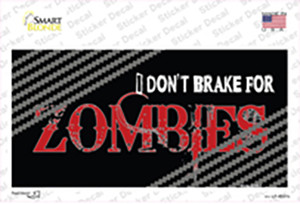 Dont Brake For Zombies Wholesale Novelty Sticker Decal