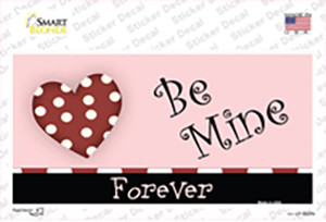 Be Mine Forever Wholesale Novelty Sticker Decal