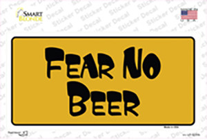 Fear No Beer Wholesale Novelty Sticker Decal