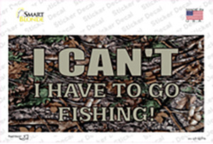 Have To Go Fishing Wholesale Novelty Sticker Decal