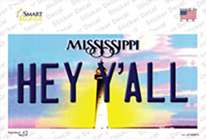 Hey YAll Mississippi Wholesale Novelty Sticker Decal