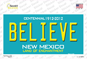 Believe New Mexico Wholesale Novelty Sticker Decal