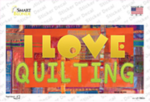 I Love Quilting Wholesale Novelty Sticker Decal