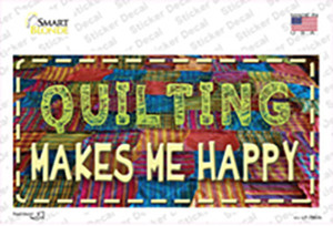 Quilting Makes Me Happy Wholesale Novelty Sticker Decal