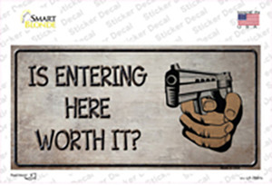 Entering Worth It Wholesale Novelty Sticker Decal