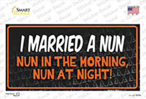 I Married A Nun Wholesale Novelty Sticker Decal