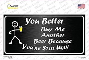 Buy Me Another Beer Wholesale Novelty Sticker Decal