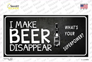 I Make Beer Disappear Wholesale Novelty Sticker Decal