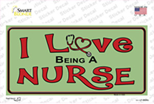I Love Being A Nurse Wholesale Novelty Sticker Decal