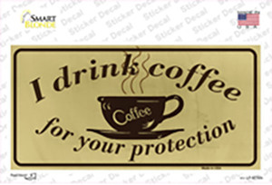I Drink Coffee Wholesale Novelty Sticker Decal