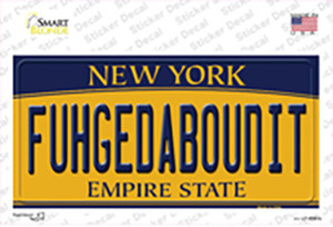 Fuhgedaboudit New York Wholesale Novelty Sticker Decal