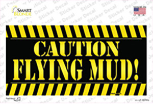 Caution Flying Mud Wholesale Novelty Sticker Decal