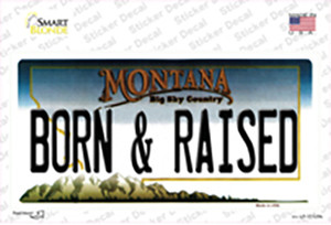 Born and Raised Montana State Wholesale Novelty Sticker Decal