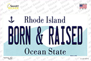 Born and Raised Rhode Island State Wholesale Novelty Sticker Decal