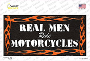 Real Men Ride Motorcycles Wholesale Novelty Sticker Decal