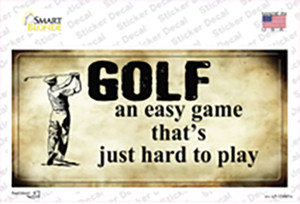 Golf An Easy Game Wholesale Novelty Sticker Decal