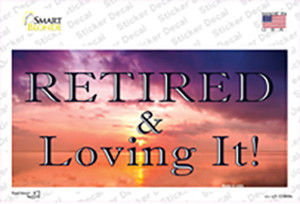 Retired and Loving It Wholesale Novelty Sticker Decal