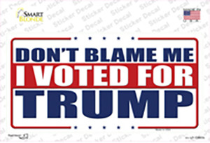Dont Blame Me I Voted Trump Wholesale Novelty Sticker Decal