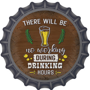 No Working During Drinking Hours Wholesale Novelty Metal Bottle Cap