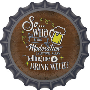 Drink With Moderation Wholesale Novelty Metal Bottle Cap