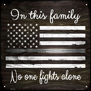 No One Fights Alone Gray Wholesale Novelty Metal Square Sign