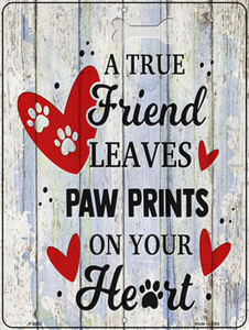 Friend Leaves Paw Prints On Heart Wholesale Novelty Metal Parking Sign