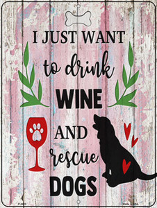 Drink Wine Rescue Dogs Wholesale Novelty Metal Parking Sign